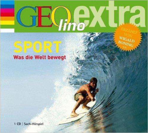 GEOlino Extra - was bewegt die Welt